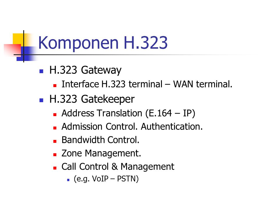 Komponen H.323 H.323 Gateway H.323 Gatekeeper