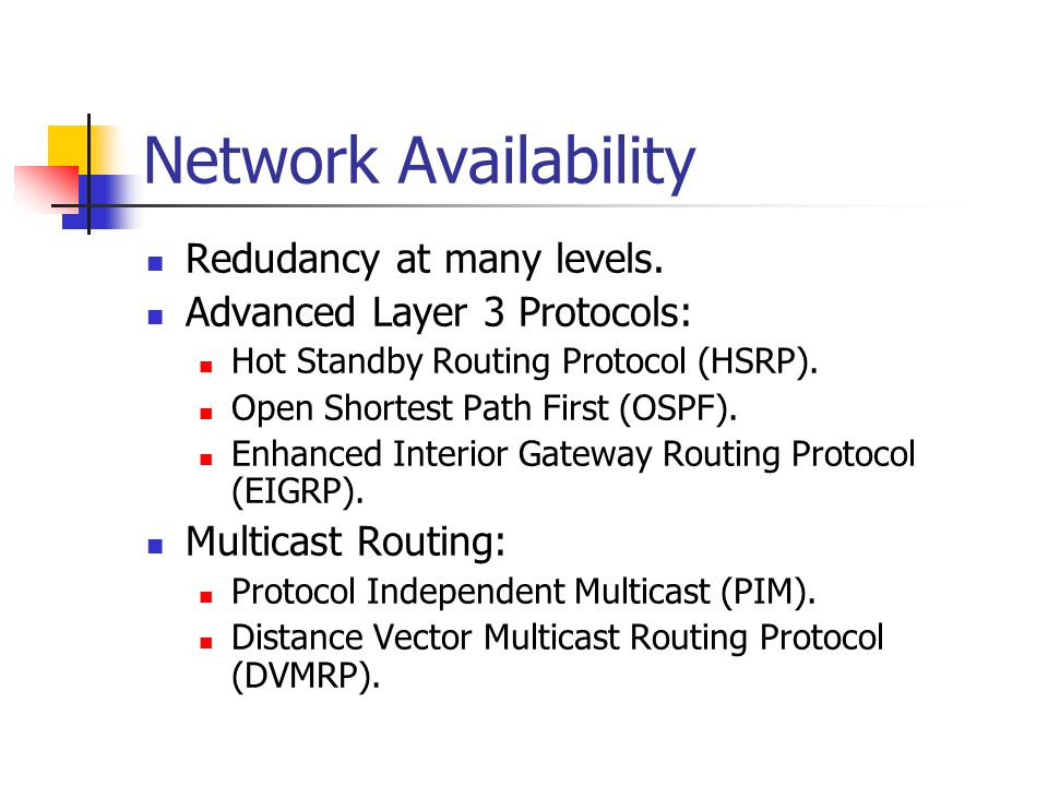 Network Availability Redudancy at many levels.