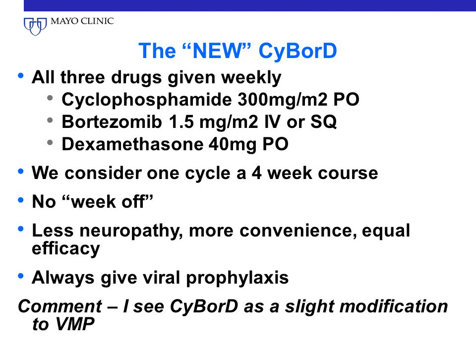The NEW CyBorD All three drugs given weekly