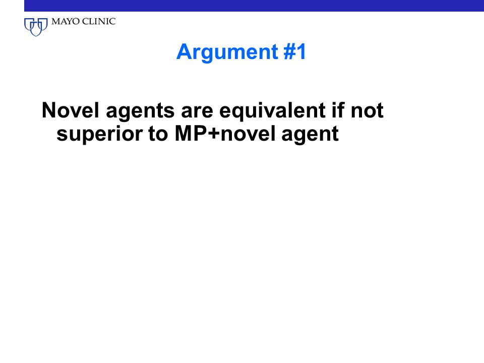 Argument #1 Novel agents are equivalent if not superior to MP+novel agent
