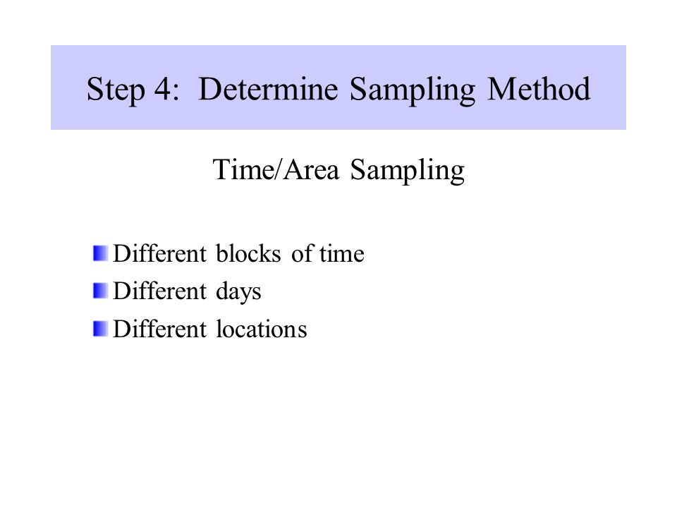 Step 4: Determine Sampling Method