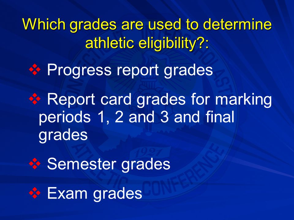 Which grades are used to determine athletic eligibility :