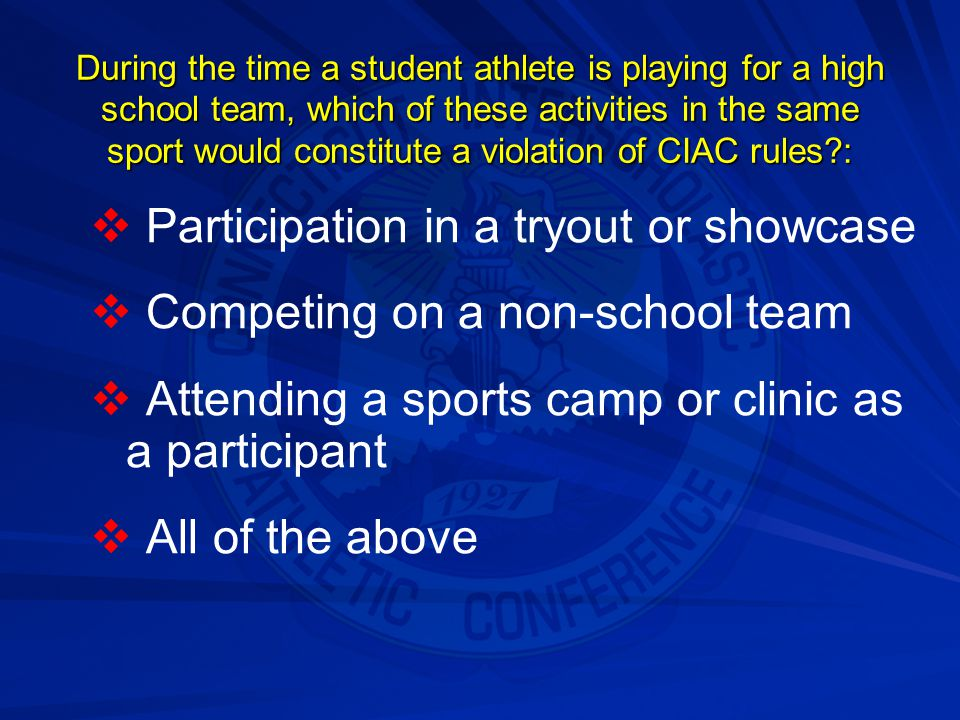 Participation in a tryout or showcase Competing on a non-school team