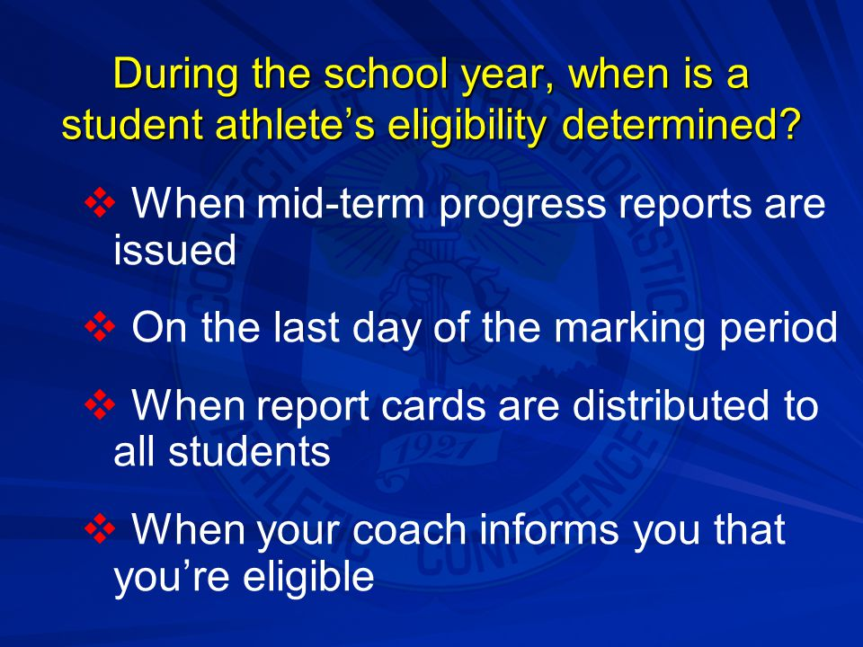 During the school year, when is a student athlete's eligibility determined