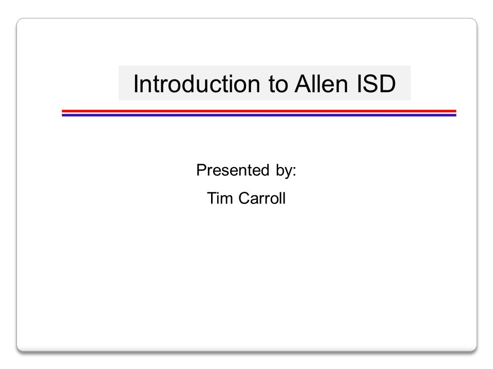 Introduction to Allen ISD
