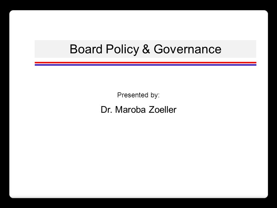 Board Policy & Governance