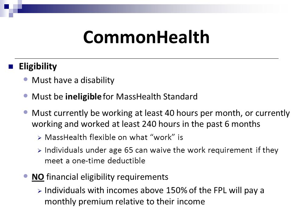 CommonHealth Eligibility Must have a disability