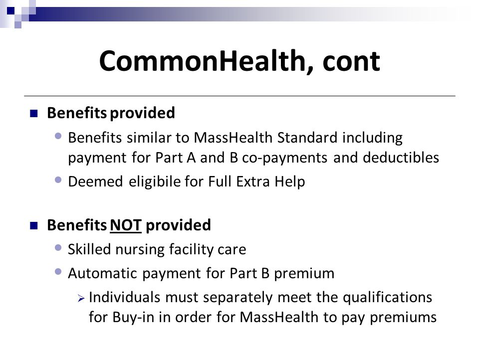 CommonHealth, cont Benefits provided Benefits NOT provided