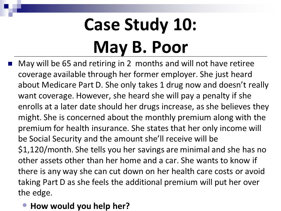 Case Study 10: May B. Poor How would you help her