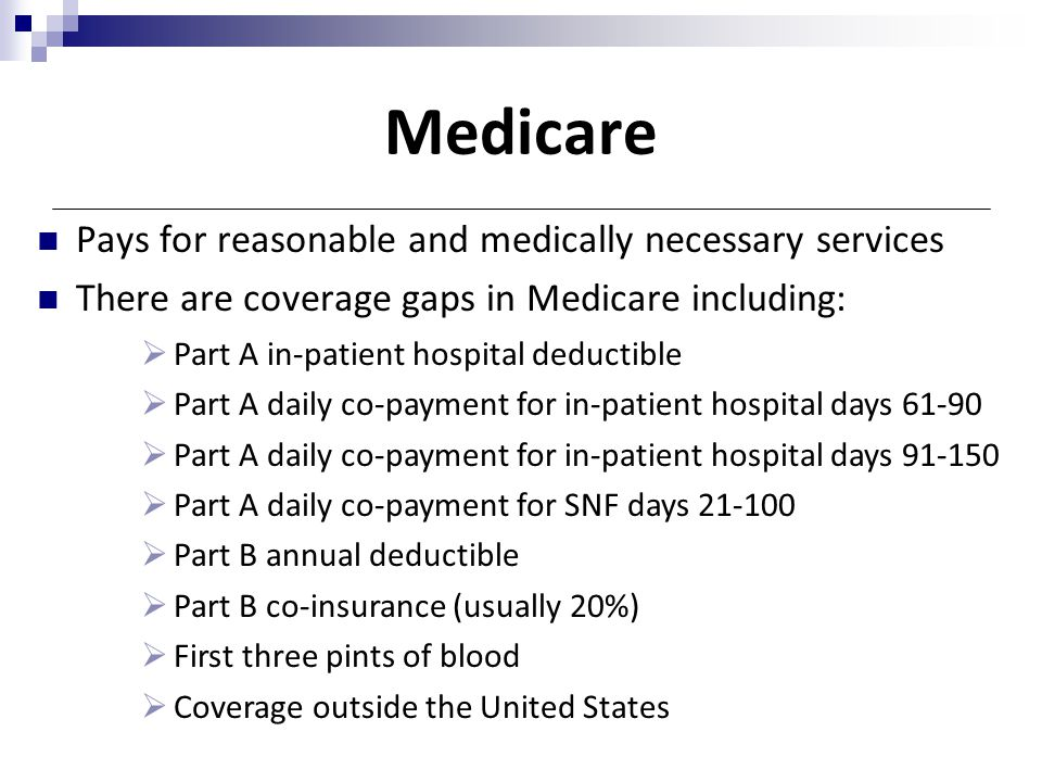 Medicare Pays for reasonable and medically necessary services