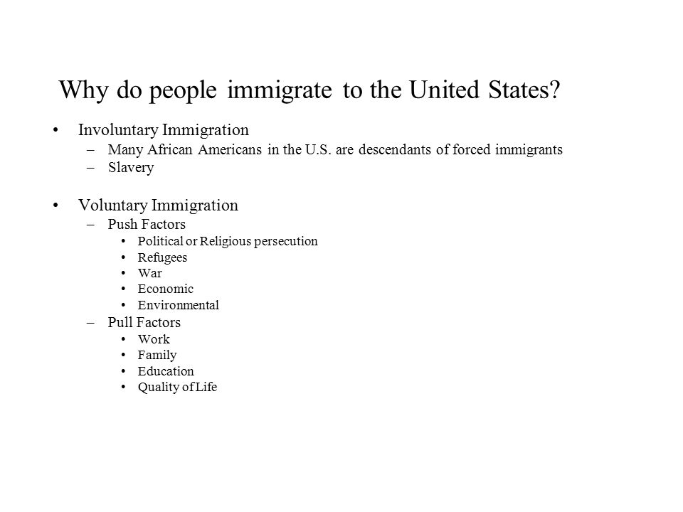 Why do people immigrate to the United States