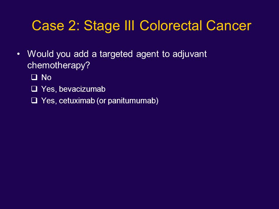 Case 2: Stage III Colorectal Cancer
