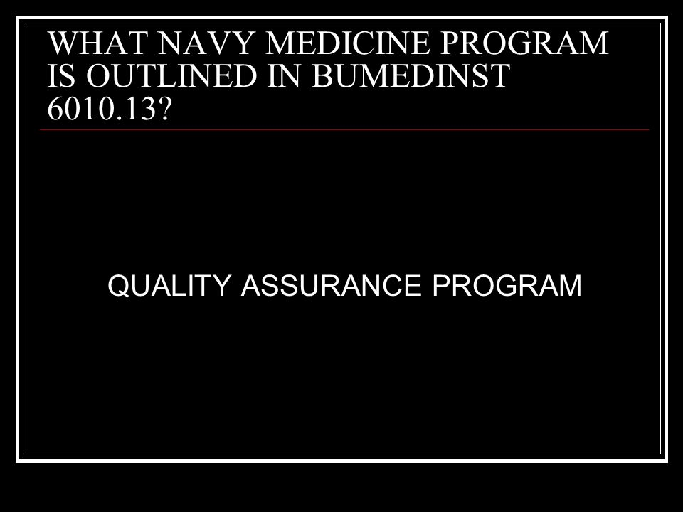 WHAT NAVY MEDICINE PROGRAM IS OUTLINED IN BUMEDINST 6010.13