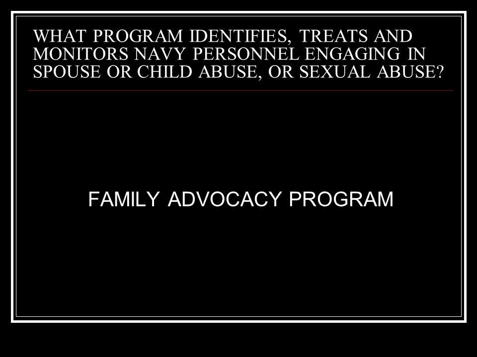 FAMILY ADVOCACY PROGRAM