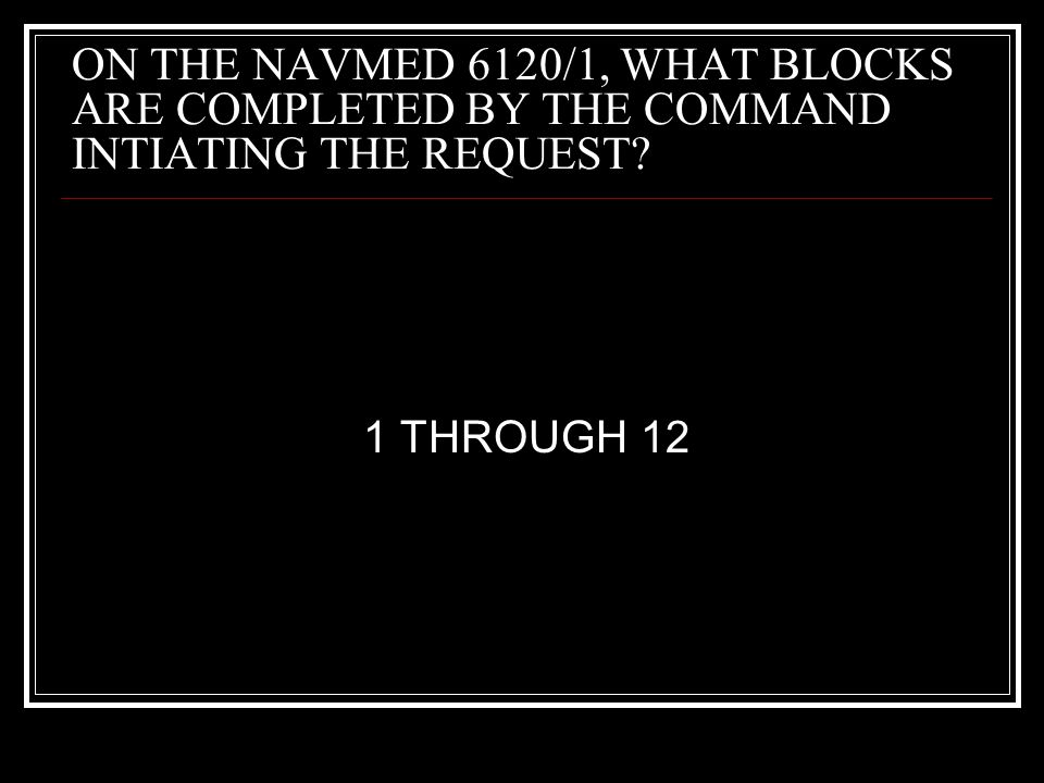 ON THE NAVMED 6120/1, WHAT BLOCKS ARE COMPLETED BY THE COMMAND INTIATING THE REQUEST