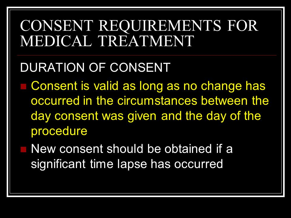 CONSENT REQUIREMENTS FOR MEDICAL TREATMENT