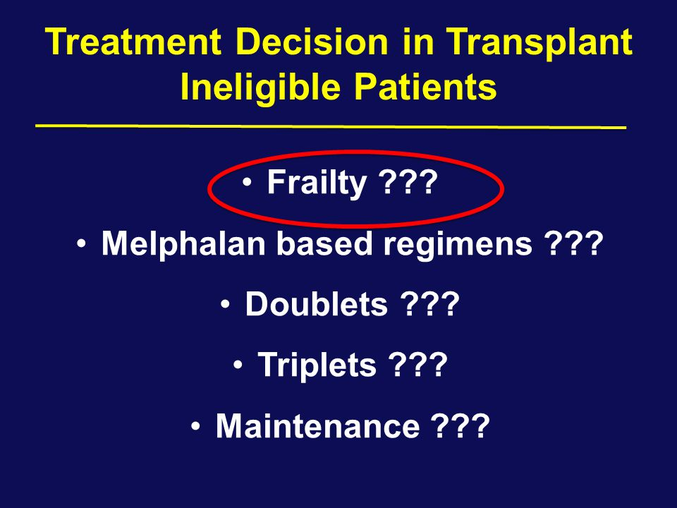 Treatment Decision in Transplant Ineligible Patients