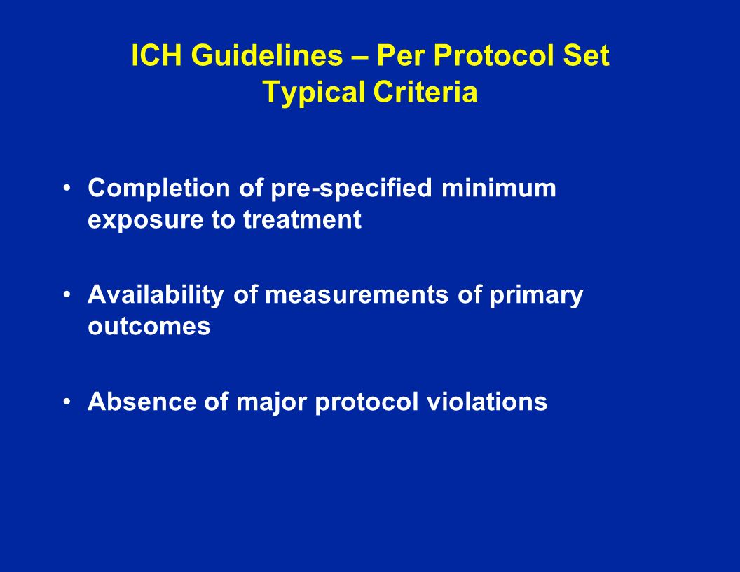 ICH Guidelines – Per Protocol Set Typical Criteria