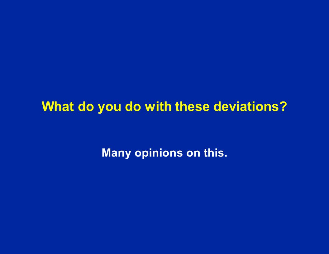 What do you do with these deviations