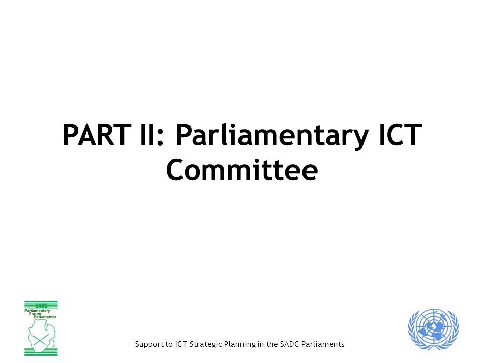 PART II: Parliamentary ICT Committee