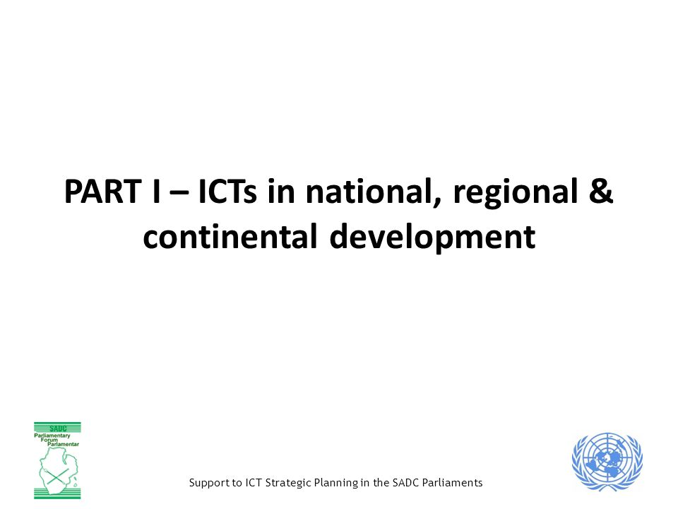 PART I – ICTs in national, regional & continental development