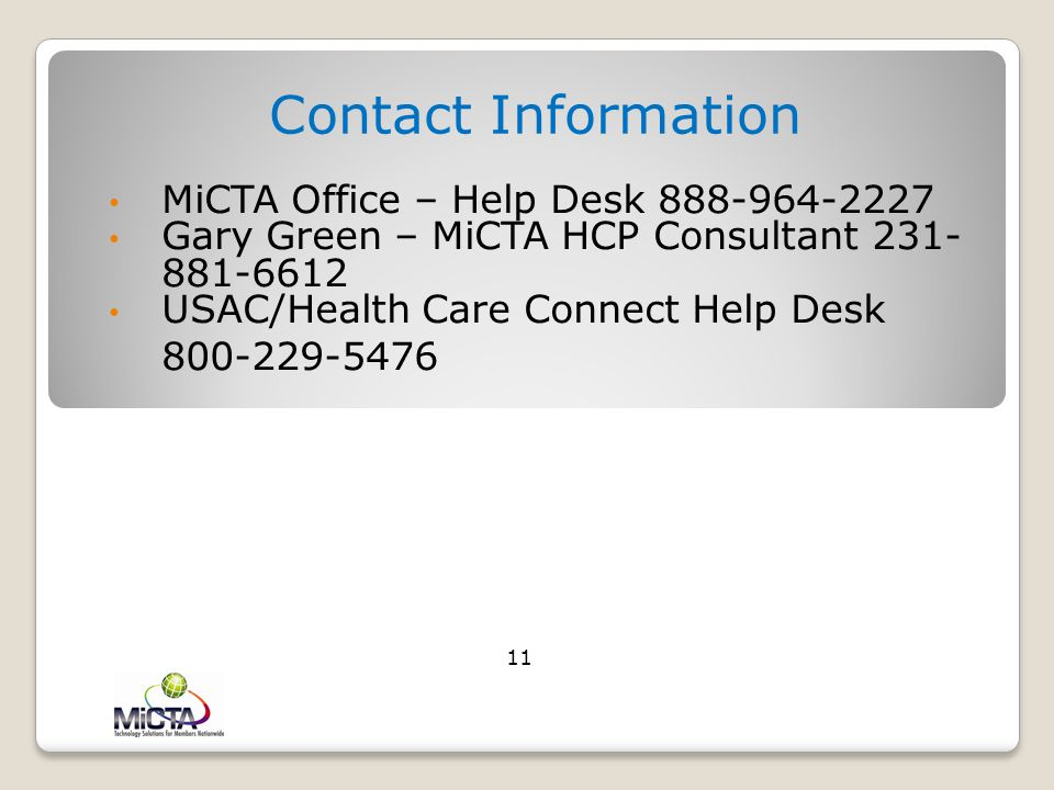 Contact Information MiCTA Office – Help Desk 888-964-2227. Gary Green – MiCTA HCP Consultant 231-881-6612.