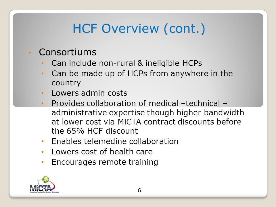 HCF Overview (cont.) Consortiums