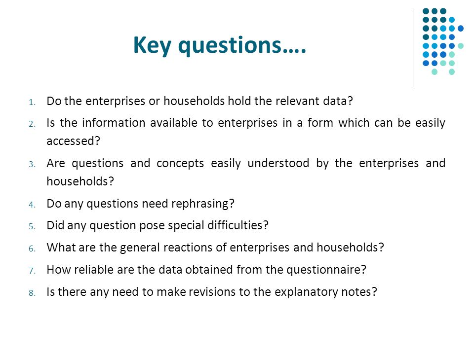Key questions…. Do the enterprises or households hold the relevant data