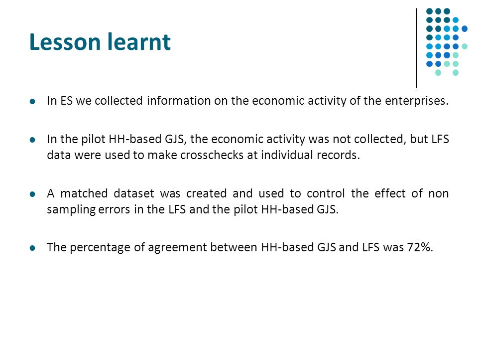Lesson learnt In ES we collected information on the economic activity of the enterprises.
