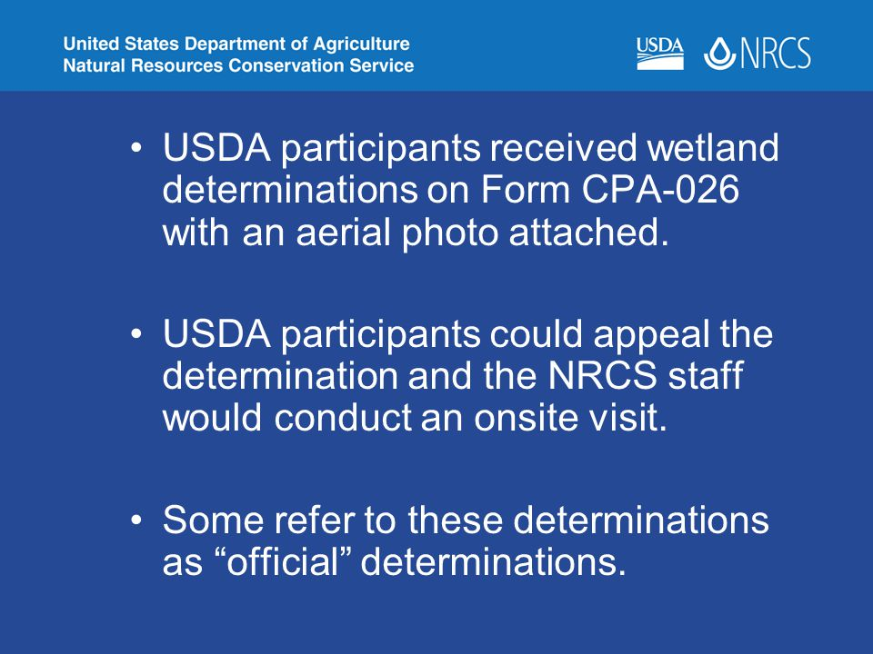 USDA participants received wetland determinations on Form CPA-026 with an aerial photo attached.