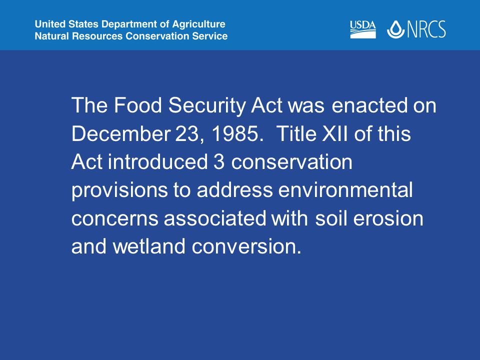 The Food Security Act was enacted on