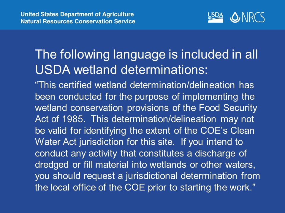 The following language is included in all USDA wetland determinations: