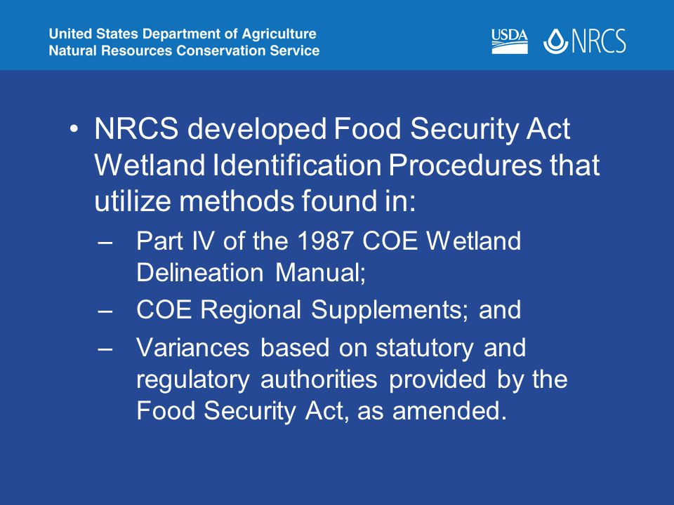 NRCS developed Food Security Act Wetland Identification Procedures that utilize methods found in: