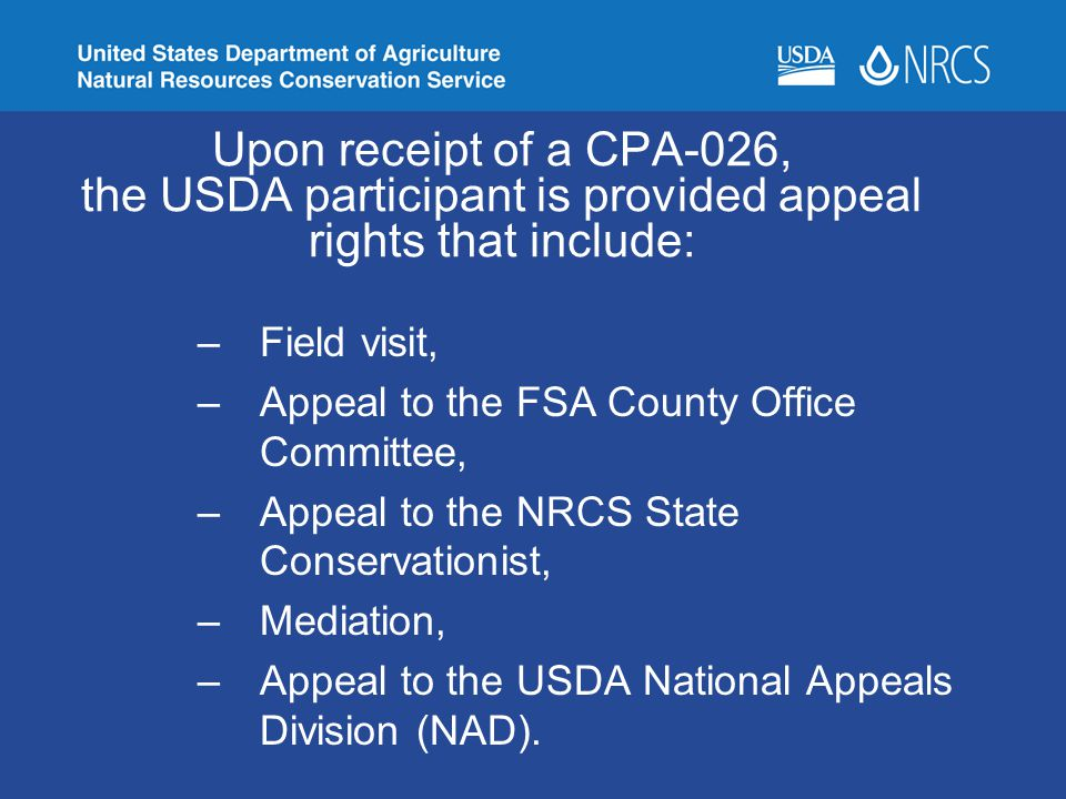 Upon receipt of a CPA-026, the USDA participant is provided appeal rights that include: