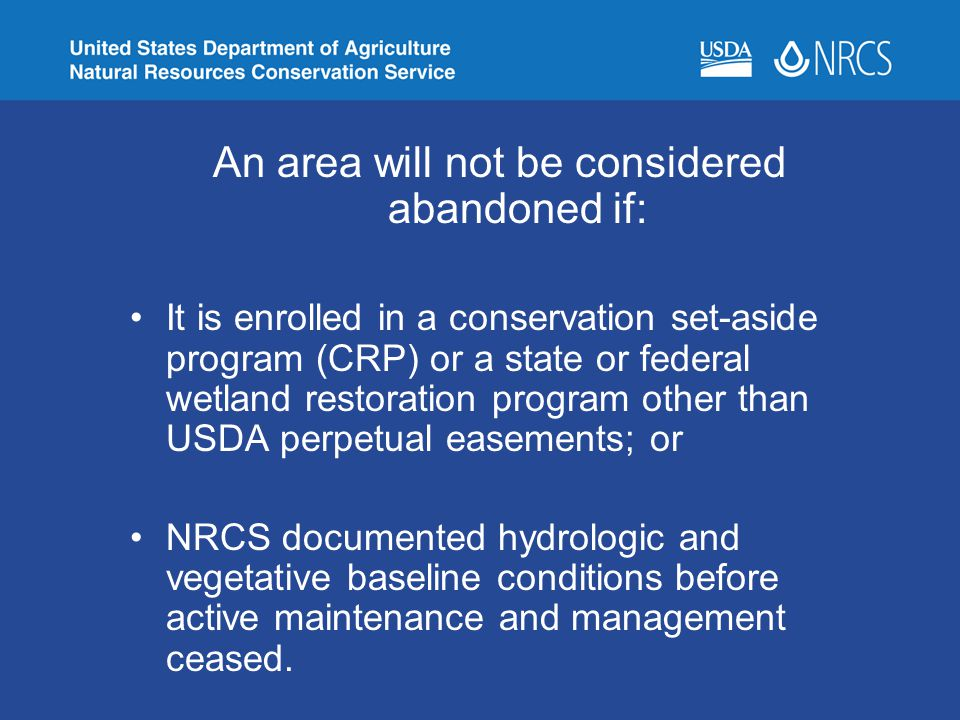 An area will not be considered abandoned if: