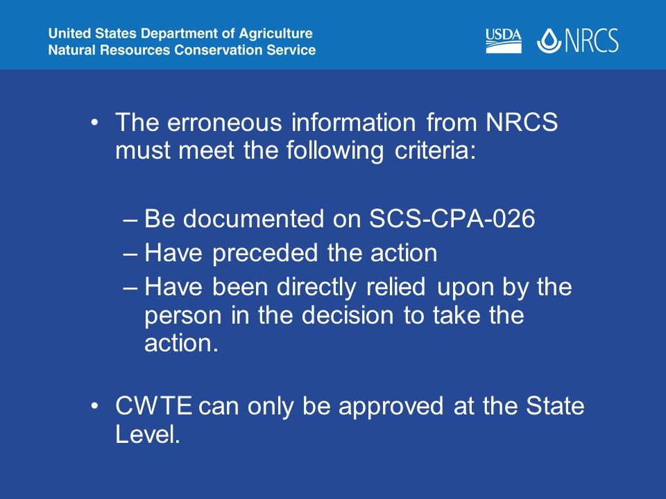 The erroneous information from NRCS must meet the following criteria: