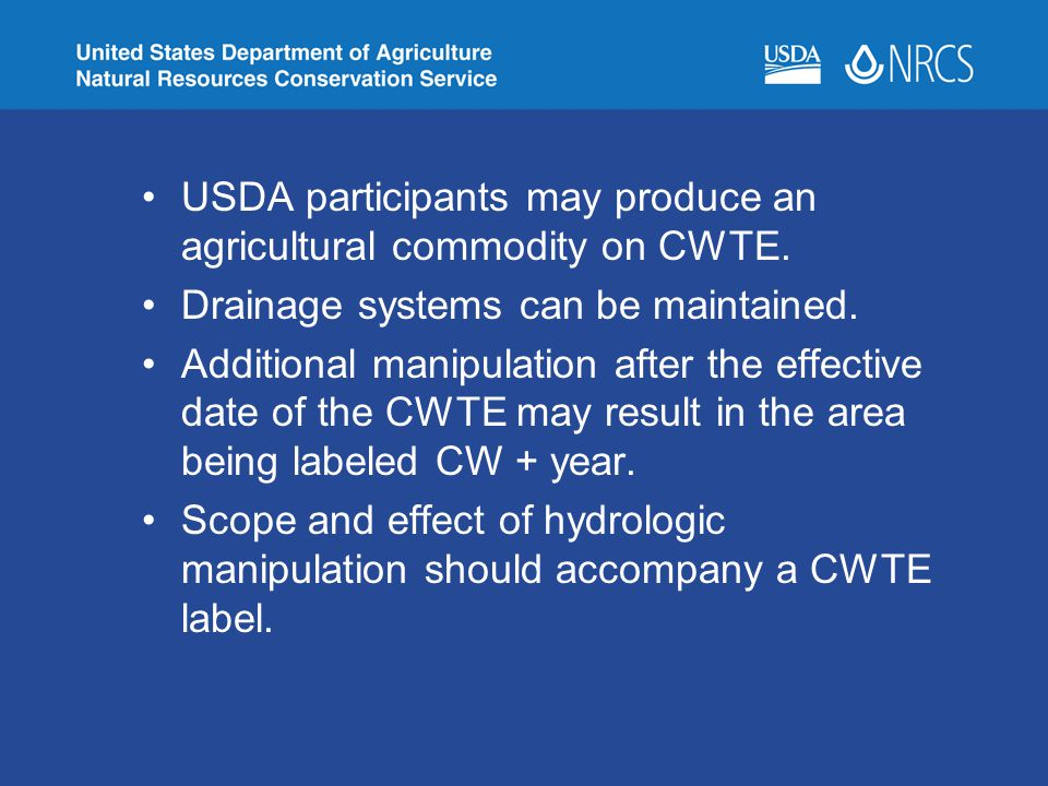 USDA participants may produce an agricultural commodity on CWTE.
