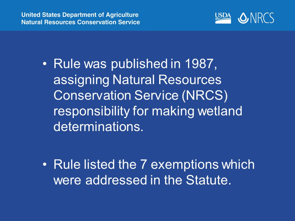 Rule was published in 1987, assigning Natural Resources Conservation Service (NRCS) responsibility for making wetland determinations.