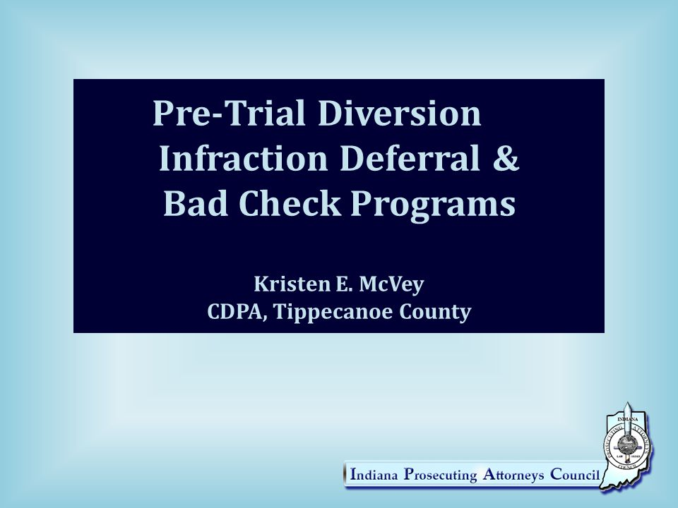 Pre-Trial Diversion Infraction Deferral & Bad Check Programs Kristen E.