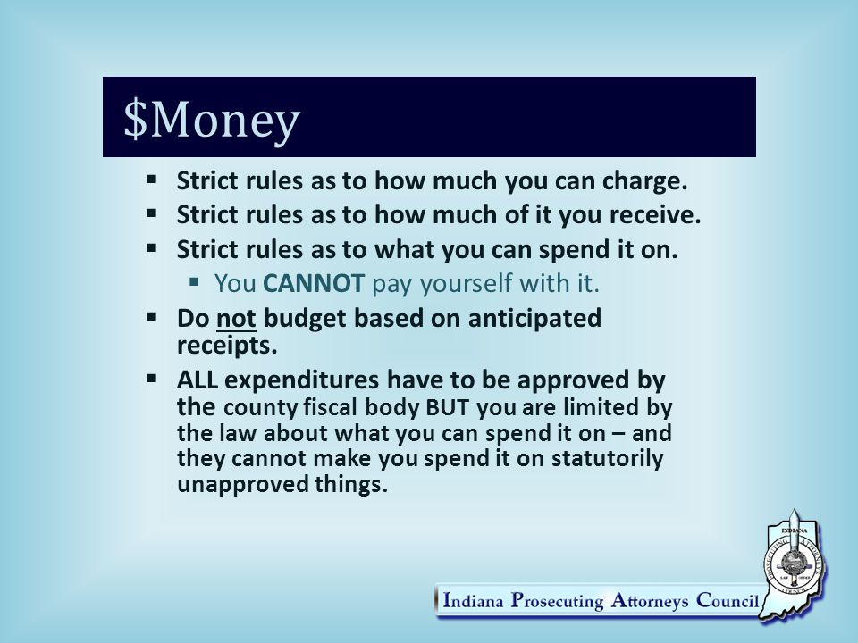 $Money Strict rules as to how much you can charge.