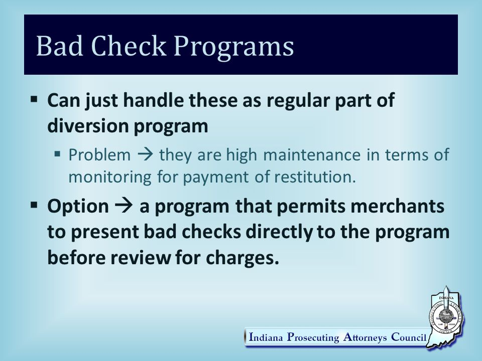 Bad Check Programs Can just handle these as regular part of diversion program.