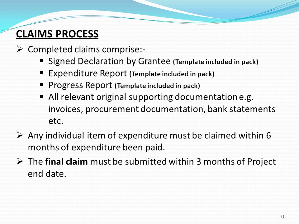 CLAIMS PROCESS Completed claims comprise:-