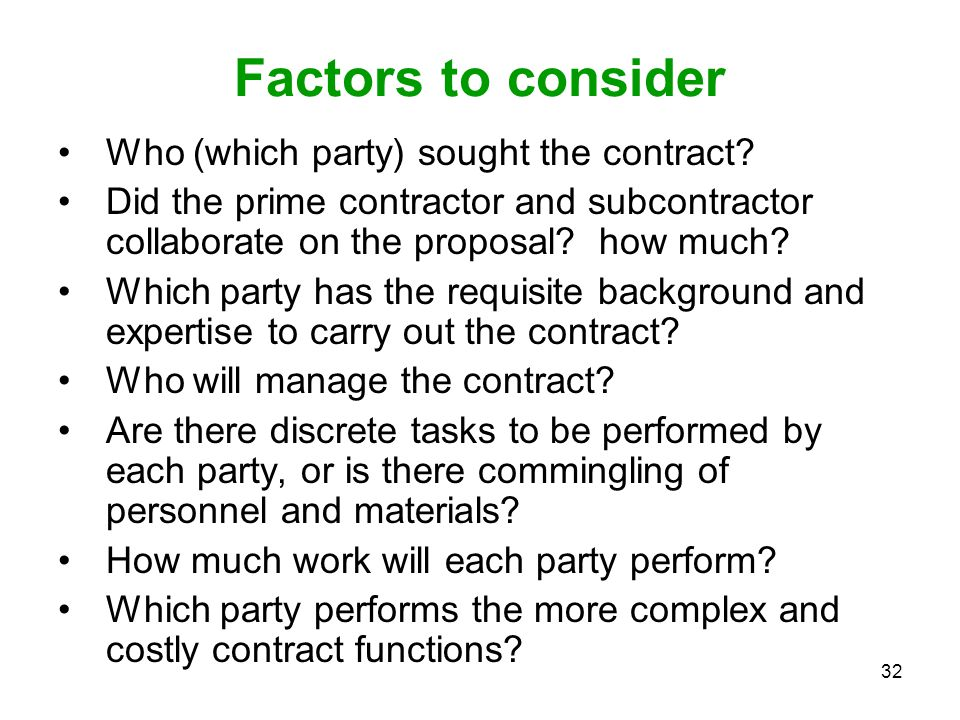 Factors to consider Who (which party) sought the contract