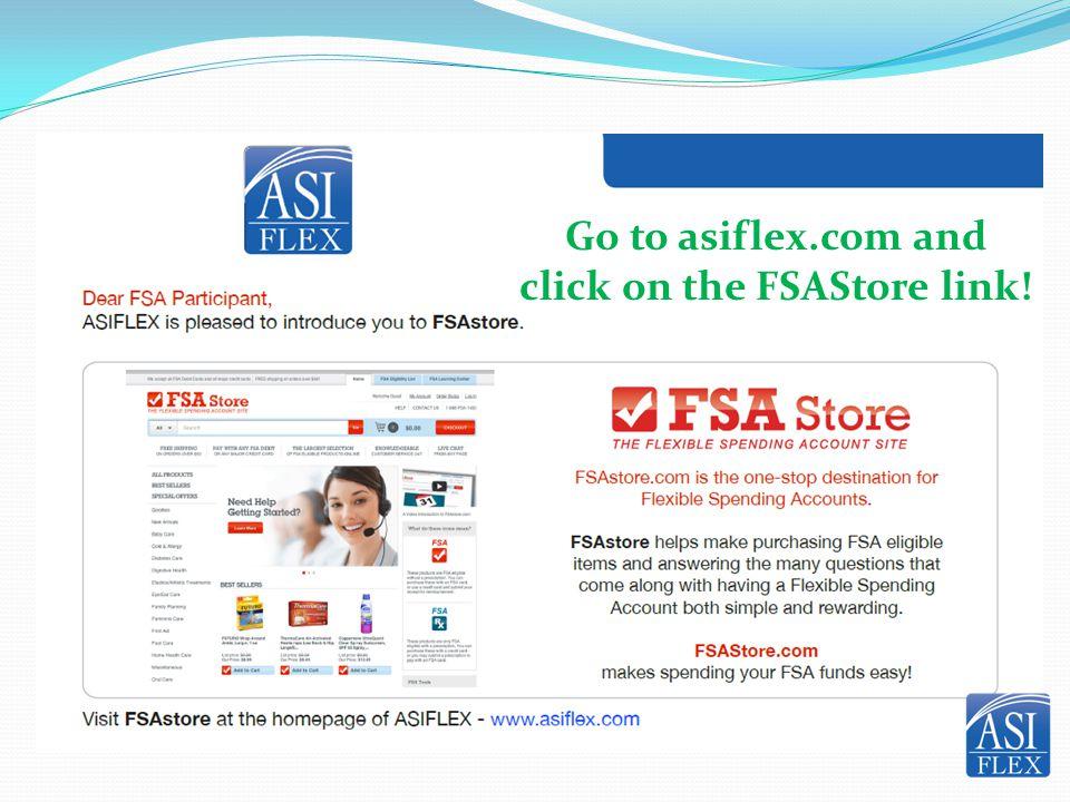 Go to asiflex.com and click on the FSAStore link!