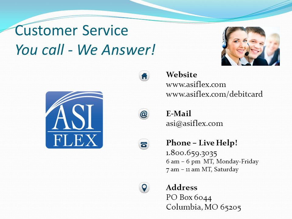 Customer Service You call - We Answer!