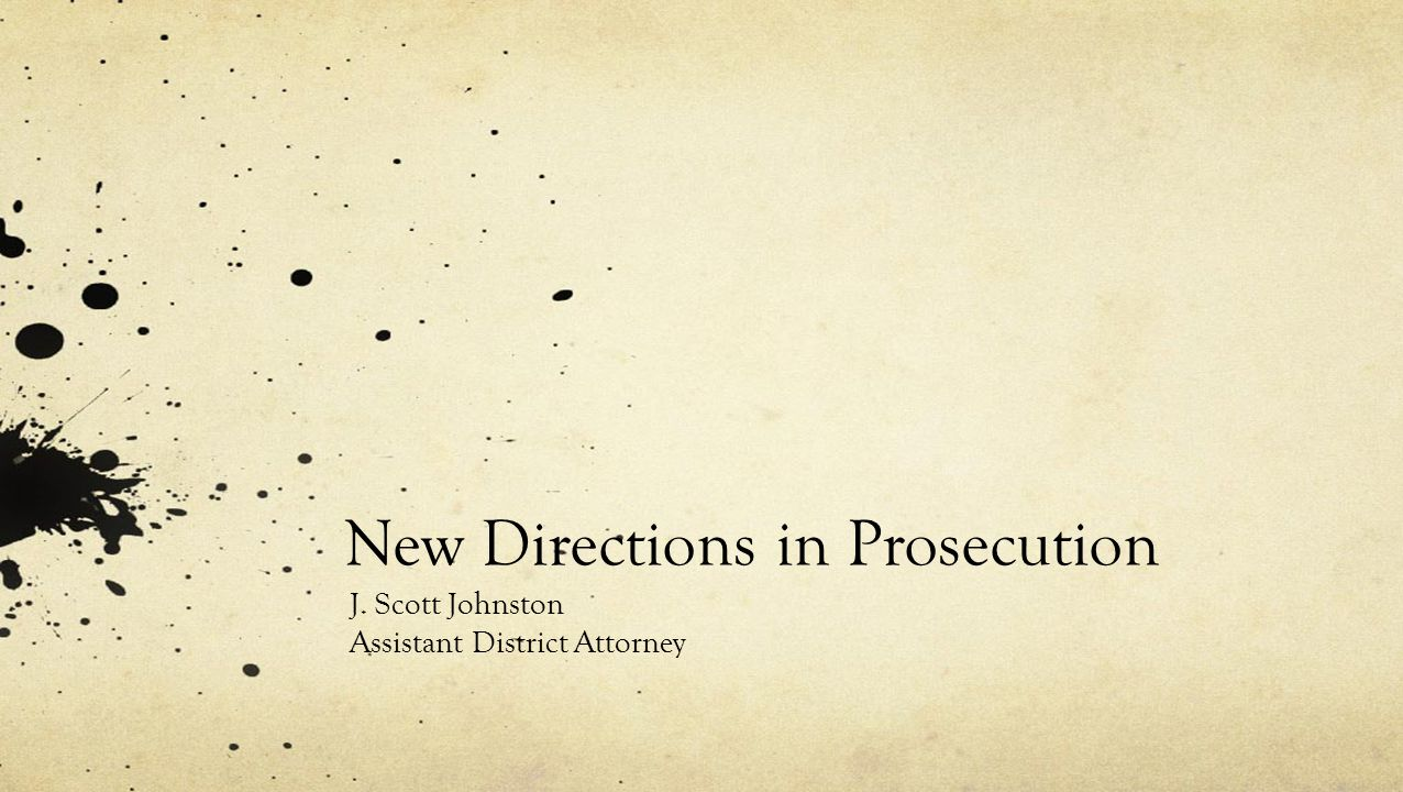 New Directions in Prosecution