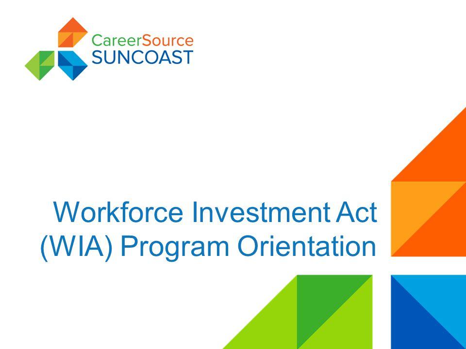 Workforce Investment Act (WIA) Program Orientation