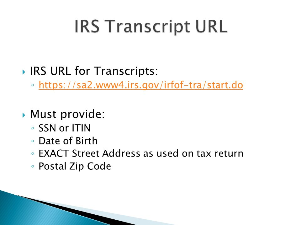 IRS Transcript URL IRS URL for Transcripts: Must provide: