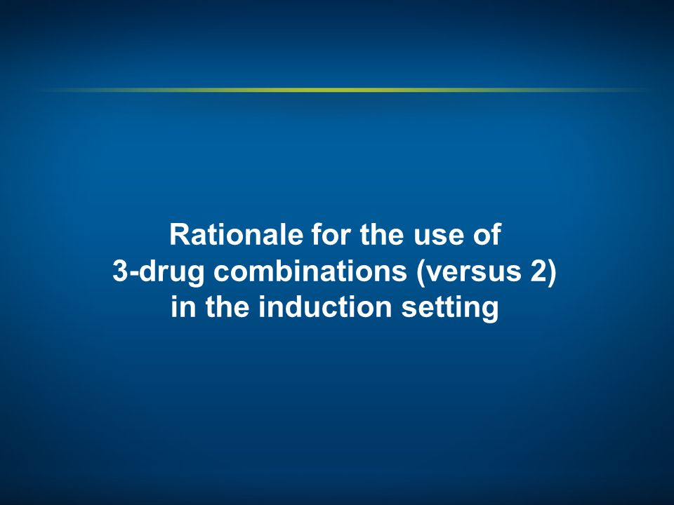 Rationale for the use of 3-drug combinations (versus 2) in the induction setting