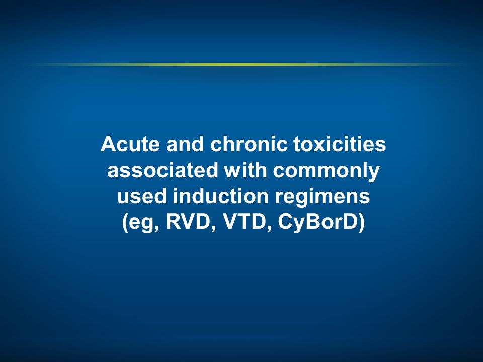 Acute and chronic toxicities associated with commonly used induction regimens (eg, RVD, VTD, CyBorD)